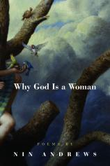 Nin Andrews award-winning poetry volume, Why God Is a Woman